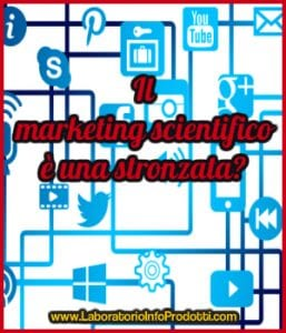 Il marketing scientifico è una stronzata?